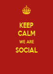 KEEP CALM WE ARE SOCIAL  - Personalised Poster large
