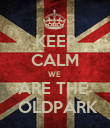 KEEP CALM WE  ARE THE   OLDPARK - Personalised Poster large