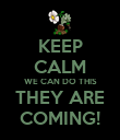 KEEP CALM WE CAN DO THIS THEY ARE COMING! - Personalised Poster large