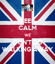 KEEP CALM WE DON'T DO WALKING AWAY - Personalised Poster large