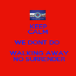 KEEP CALM WE DONT DO   WALKING AWAY  NO SURRENDER - Personalised Poster large