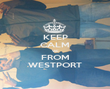KEEP CALM WE FROM WESTPORT - Personalised Poster large