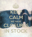 KEEP CALM WE HAVE CLOSURES IN STOCK - Personalised Poster large