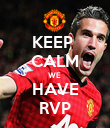 KEEP  CALM WE  HAVE RVP - Personalised Poster large