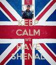 KEEP CALM WE HAVE SHENAL - Personalised Poster large