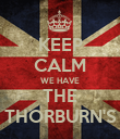 KEEP CALM WE HAVE THE THORBURN'S - Personalised Poster large