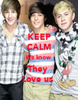 KEEP CALM We know  They  Love us  - Personalised Poster large