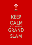 KEEP CALM WE'LL WIN THE GRAND SLAM - Personalised Poster large