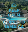 KEEP CALM WE'RE GOING TO JAMAICA - Personalised Poster large