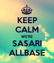 KEEP CALM WE'RE SASARI ALLBASE - Personalised Large Wall Decal