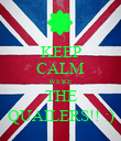 KEEP CALM WE'RE  THE QUAILERS!! :) - Personalised Poster large