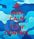 KEEP CALM WE TECH' CONTROL - Personalised Poster large