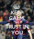 KEEP CALM, WE TRUST IN YOU - Personalised Poster large