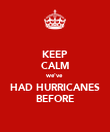 KEEP CALM we've HAD HURRICANES BEFORE - Personalised Poster large