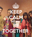 KEEP CALM WE WILL BE TOGETHER  - Personalised Poster large
