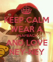 KEEP CALM WEAR A SNAPBACK AND LOVE NEY-NEY - Personalised Poster small