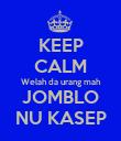 KEEP CALM Welah da urang mah JOMBLO NU KASEP - Personalised Poster large