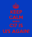 KEEP CALM WHEN C17 IS U/S AGAIN! - Personalised Poster large