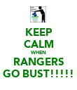 KEEP CALM WHEN RANGERS GO BUST!!!!! - Personalised Poster large