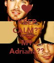 KEEP CALM?? Where is MY Adriana?? - Personalised Poster large