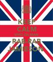 KEEP CALM WHO DA MAN RAB-RAB JAMIESON  - Personalised Poster large