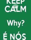 KEEP CALM Why? É NÓS  DE NOVO - Personalised Poster large