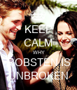 KEEP CALM WHY ROBSTEN IS UNBROKEN - Personalised Poster large