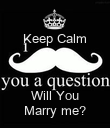 Keep Calm   Will You Marry me? - Personalised Poster large