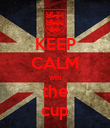 KEEP CALM win the cup - Personalised Poster large