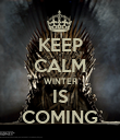 KEEP CALM WINTER IS COMING - Personalised Poster large