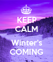 KEEP CALM  Winter's COMING - Personalised Poster large