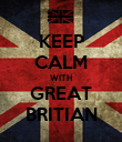 KEEP CALM WITH GREAT BRITIAN - Personalised Poster large