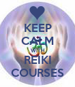 KEEP CALM WITH REIKI COURSES - Personalised Poster large