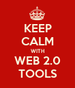 KEEP CALM WITH WEB 2.0 TOOLS - Personalised Poster large