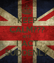 KEEP CALM??? WTF I ACT SUDDENLY - Personalised Poster large
