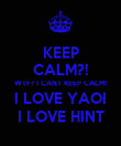 KEEP CALM?! WTF? I CANT KEEP CALM! I LOVE YAOI I LOVE HINT - Personalised Poster large