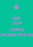 KEEP CALM Y COMPRA CUPCAKES PROM 2013 - Personalised Poster large