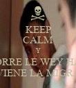 KEEP CALM Y CORRE LE WEY HAY VIENE LA MIGRA - Personalised Poster large