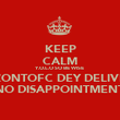 KEEP CALM Y.O.L.O SO BE WISE AZONTOFC DEY DELIVER NO DISAPPOINTMENT - Personalised Poster large