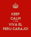 KEEP CALM Y QUE VIVA EL PERU CARAJO! - Personalised Poster large