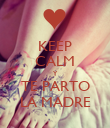 KEEP CALM Y TE PARTO LA MADRE - Personalised Poster large
