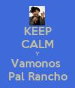 KEEP CALM Y Vamonos  Pal Rancho - Personalised Poster large