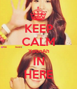 KEEP CALM YoonAh IN HERE - Personalised Poster large