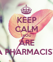 KEEP CALM YOU ARE A PHARMACIST - Personalised Poster large