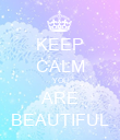 KEEP CALM YOU ARE BEAUTIFUL - Personalised Poster large