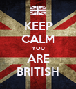 KEEP CALM YOU ARE BRITISH - Personalised Poster large