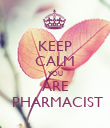 KEEP CALM YOU ARE  PHARMACIST - Personalised Poster large