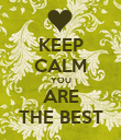 KEEP CALM YOU ARE THE BEST - Personalised Poster small