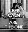KEEP CALM YOU ARE  THE ONE - Personalised Poster large