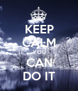 KEEP CALM YOU CAN DO IT - Personalised Poster large